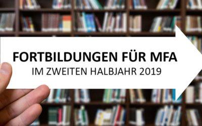 Fortbildungen für MFA im zweiten Halbjahr 2019