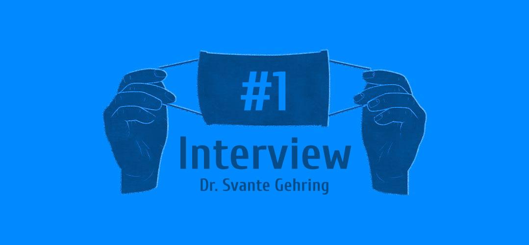 """Interviewreihe – """"Ein Jahr Pandemie in der Praxis"""": Dr. Svante Gehring"""